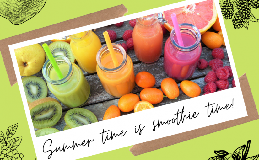 Summer time is smoothie time!